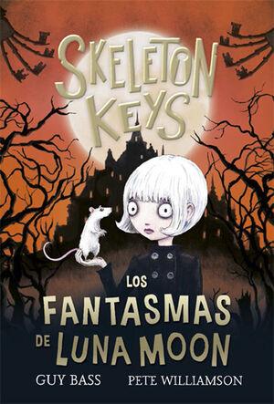 LOS FANTASMAS DE LUNA MOON (SKELETON KEYS 2)