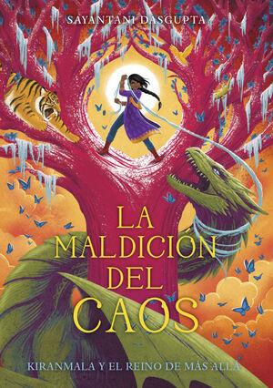 LA MALDICION DEL CAOS (KIRANMALA Y EL REINO DEL MAS ALLA 3)