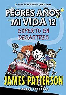 EXPERTO EN DESASTRES (LOS PEORES AÑOS DE MI VIDA 12)