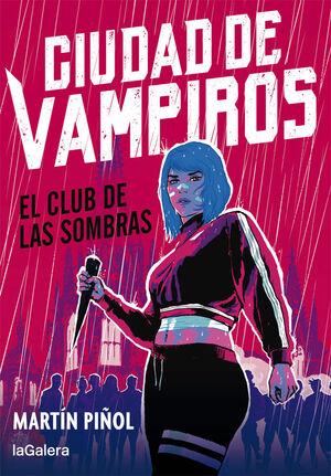 EL CLUB DE LAS SOMBRAS (CIUDAD DE VAMPIROS 1)