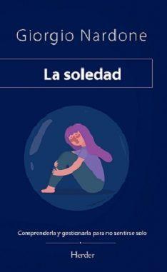 SOLEDAD. COMPRENDERLA Y GESTIONARLA PARA NO SENTIRSE SOLOS