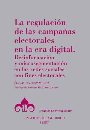 LA REGULACION DE LAS CAMPAÑAS ELECTORALES EN LA ERA DIGITAL