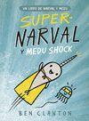 SUPERNARVAL Y MEDU SHOCK. UN LIBRO DE NARVAL Y MEDU 2