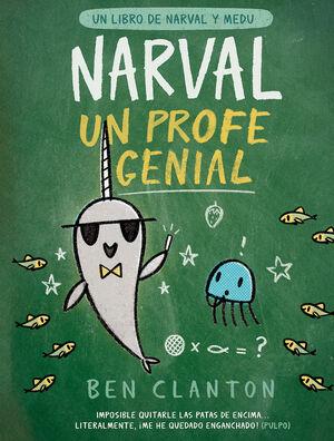 NARVAL, UN PROFE GENIAL (UN LIBRO DE NARVAL Y MEDU 5)