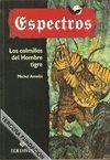 LOS COLMILLOS DEL HOMBRE TIGRE. ESPECTROS