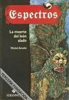 LA MUERTE DEL LEON ALADO. ESPECTROS