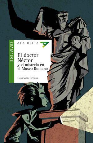 EL DOCTOR NECTOR Y EL MISTERIO EN EL MUSEO ROMANO