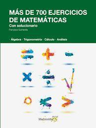 MAS DE 700 EJERCICIOS DE MATEMATICAS. CON SOLUCIONARIO