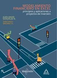 MODELAMIENTO FINANCIERO EN EXCEL: PRINCIPIOS Y APLICACIONES A PRO
