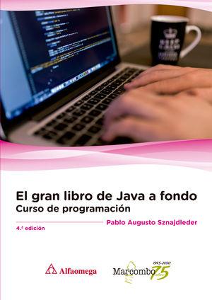 EL GRAN LIBRO DE JAVA A FONDO  (4ª ED.)