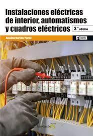 INSTALACIONES ELECTRICAS DE INTERIOR, AUTOMATISMOS Y CUADROS ELECTRICOS 3ª ED.