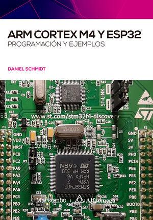 ARM CORTEX M4 Y ESP32. PROGRAMACION Y EJEMPLOS