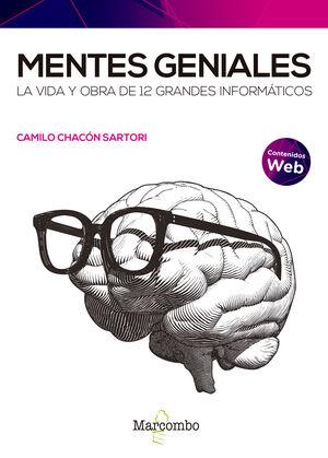 MENTES GENIALES. LA VIDA Y OBRA DE 12 GRANDES INFORMATICOS