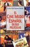 EL CINE MUDO ESPAÑOL EN SUS PELICULAS