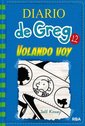 VOLANDO VOY (DIARIO DE GREG 12)