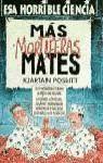 MAS MORTIFERAS MATES.ESA HORRIBLE CIENCIA