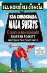 ESA CONDENADA MALA SUERTE - EL SECRETO DE LAS PROBABILIDADES