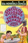ESOS CIRCULOS VICIOSOS Y OTRAS FORMAS SALVAJES. ESA HORRIBLE CIENCIA