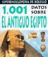 1001 DATOS SOBRE EL ANTIGUO EGIPTO