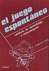 EL JUEGO ESPONTANEO. VEHICULO DE APRENDIZAJE Y COMUNICACION