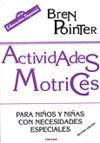 ACTIVIDADES MOTRICES NIÑOS NECESIDADES ESPECIALES 2ª  ED.
