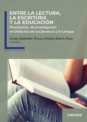 ENTRE LA LECTURA, LA ESCRITURA Y LA EDUCACIÓN