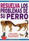 RESUELVA LOS PROBLEMAS DE SU PERRO