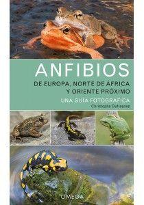 ANFIBIOS DE EUROPA, NORTE DE ÁFRICA Y ORIENTE PRÓXIMO