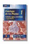 FISIOLOGIA DE LAS PLANTAS 1. CELULAS: AGUA, SOLUCIONES Y SUPERFICIES.