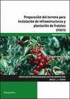 PREPARACIÓN DEL TERRENO PARA INSTALACIÓN DE INFRAESTRUCTURAS Y PLANTACIÓN DE FRUTALES (UF0010)