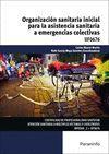 UF0676 ORGANIZACION SANITARIA INICIAL PARA LA ASISTENCIA SANITARIA A EME
