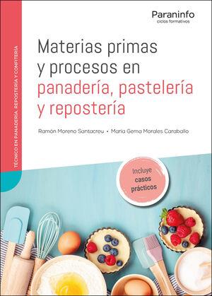 MATERIAS PRIMAS Y PROCESOS EN PANADERIA, PASTELERIA Y REPOSTERIA