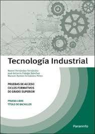 TECNOLOGIA INDUSTRIAL. PRUEBAS DE ACCESO A CICLOS FORMATIVOS DE G