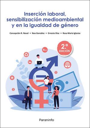 INSERCION LABORAL, SENSIBILIZACION MEDIOAMBIENTAL Y EN LA IGUALDAD DE GENERO 2ª ED.