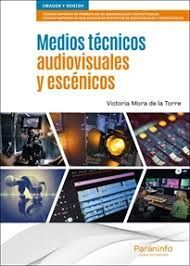 MEDIOS TECNICOS AUDIOVISUALES Y ESCENICOS