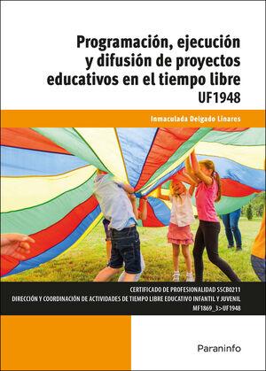 UF1948 PROGRAMACION, EJECUCION Y DIFUSION DE PROYECTOS EDUCATIVOS EN EL TIEMPO LIBRES