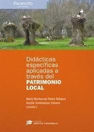 DIDACTICAS ESPECIFICAS APLICADAS A TRAVES DEL PATRIMONIO LOCAL