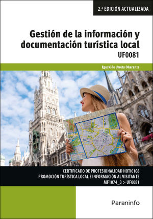 UF0081 GESTION DE LA INFORMACION Y DOCUMENTACION TURISTICA LOCAL 2ª ED.