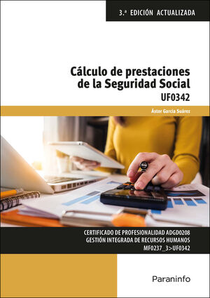 UF0342 CALCULO DE PRESTACIONES DE LA SEGURIDAD SOCIAL 3ª ED.