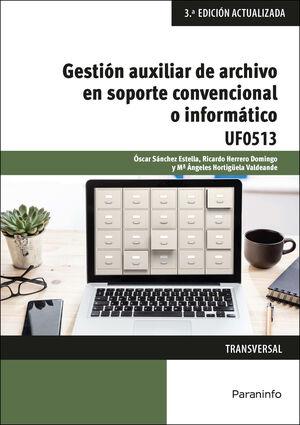 UF0513 GESTION AUXILIAR DE ARCHIVO EN SOPORTE CONVENCIONAL O INFORMATICO 3ª ED.