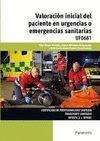 UF0681 VALORACION INICIAL DEL PACIENTE EN URGENCIAS O EMERGENCIAS SANITA