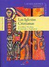 LAS IGLESIAS CRISTIANAS ( CATOLICA, ORTODOXA, PROTESTANTE Y ANGLICANA
