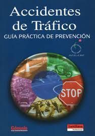 * ACCIDENTES DE TRAFICO.GUIA PRACTICA DE PREVENCION