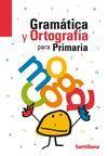 GRAMÁTICA Y ORTOGRAFÍA PARA PRIMARIA ED 2004