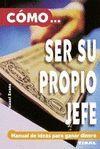 COMO...SER SU PROPIO JEFE
