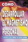 COMO... DESARROLLAR EL MAGNETISMO PERSONAL