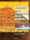 EL MISTERIO DE LA CONSTRUCCION DE LAS PIRAMIDES