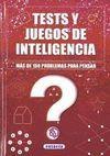 TEST Y JUEGOS DE INTELIGENCIA. MAS DE 150 PROBLEMAS PARA PENSAR.