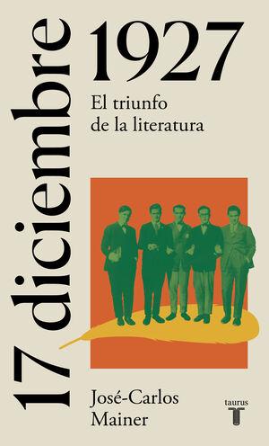 17 DE DICIEMBRE DE 1927 (COLECCIÓN HISTORIA DE ESPAÑA EN SIETE DÍAS)