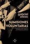 SUMISIONES VOLUNTARIAS. LA INVENCION DE SUJETO POLITICO: DE MAQUIAVELO